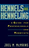 img - for Kennels and Kenneling: A Guide for Professionals and Hobbyists by Joel M. McMains (1994-05-01) book / textbook / text book