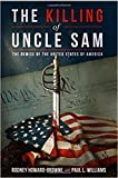 [By Rodney Howard-Browne FL ] The Killing of Uncle Sam: The Demise of the United States of America (Hardcover)【2018】 by Rodney Howard-Browne FL (Author) (Hardcover)