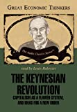 img - for The Keynesian Revolution: Capitalism as a Flawed System, and Ideas for a New Order (Audio Classics) book / textbook / text book
