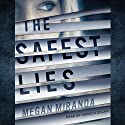 The Safest Lies Audiobook by Megan Miranda Narrated by Amanda Dolan