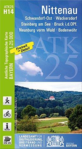 ATK25-H14 Nittenau (Amtliche Topographische Karte 1:25000): Schwandorf-Ost, Wackersdorf, Steinberg am See, Bruck i.d.OPf., Neunburg vorm Wald, ... Amtliche Topographische Karte 1:25000 Bayern)