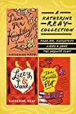 A Katherine Reay Collection: Dear Mr. Knightley, Lizzy and   Jane, The Brontë Plot