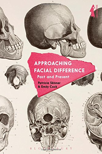 Approaching Facial Difference: Past and Present (Facialities: Interdisciplinary Approaches to the Human Face)