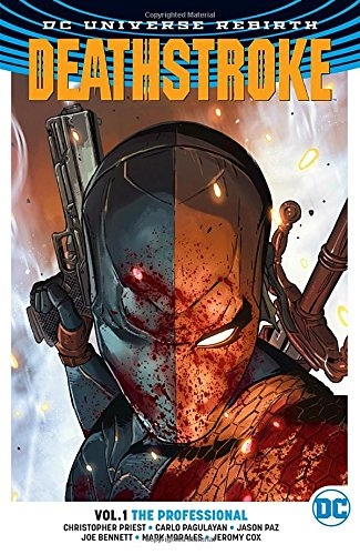 Deathstroke Vol. 1: The Professional (Rebirth) (Deathstroke (Rebirth))