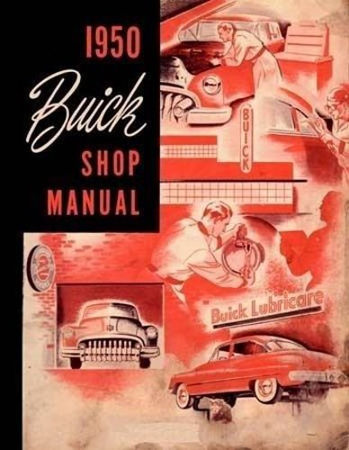 1950 BUICK FACTORY REPAIR SHOP & SERVICE MANUAL- For SUPER, SPECIAL And ROADMASTER - Includes Engine, Chassis, Suspension, Transmission, Electrical, Brakes, Fuel System, Cooling, Steering and much more (Suspension Transmission Springs)