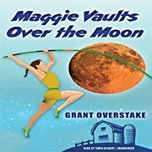 Maggie Vaults over the Moon Audiobook by Grant Overstake Narrated by Tavia Gilbert