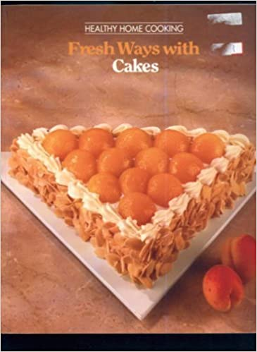 Book Fresh Ways With Cakes (Healthy Home Cooking)