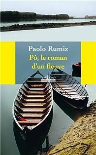Pô, le roman d'un fleuve par Paolo Rumiz