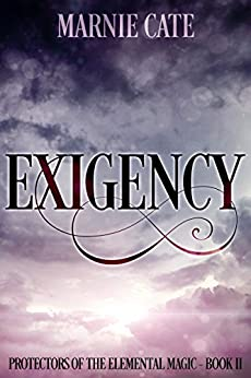 Exigency (Protectors of the Elemental Magic Book 2) by [Cate, Marnie]