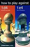 How To Play Against 1d4 And 1e4-Richard Palliser Neil Mcdonald