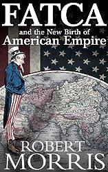 FATCA and the New Birth of American Empire