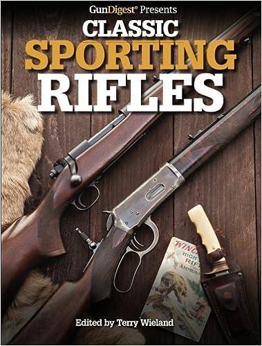 Manual Gun Digest Presents Classic Sporting Rifles