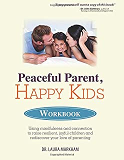 Peaceful parent happy siblings how to stop the fighting and peaceful parent happy kids workbook using mindfulness and connection to raise resilient joyful fandeluxe Images