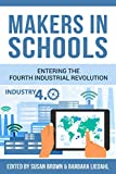 #2: Makers in Schools: Entering the Fourth Industrial Revolution
