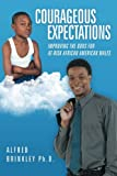 Courageous Expectations, Alfred Brinkley, 1483404943