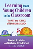 img - for Learning from Young Children in the Classroom: The Art and Science of Teacher Research book / textbook / text book