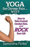 Yoga for Chronic Pain ...  WTF?