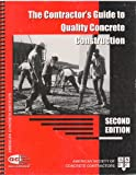 Contractor's Guide to Quality Concrete Construction, American Society of Concrete Contractors, 087031016X