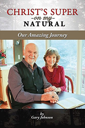 Christ's Super On My Natural: Our Amazing Journey