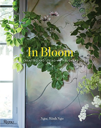 (In Bloom: Creating and Living With Flowers)