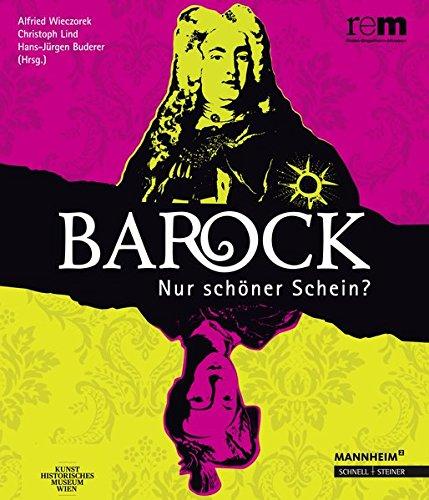 Barock - Nur schöner Schein? (Publikationen der Reiss-Engelhorn-Museen)