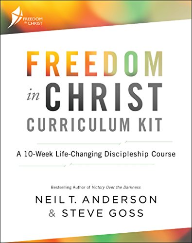 Freedom in Christ Curriculum Kit: A 10-Week Life-Changing Discipleship Course