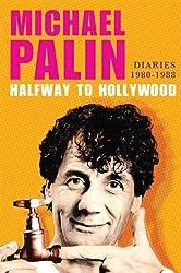 Halfway to Hollywood: Diaries 1980--1988 (Michael Palin Diaries)