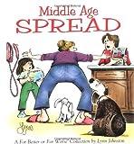 Middle Age Spread, Velda Johnston and Lynn Johnston, 0836268229