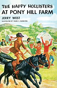 The Happy Hollisters at Pony Hill Farm: (Volume 11) by [West, Jerry]