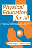 Physical Education for All, David A. Sugden and Helen C. Wright, 1853464902