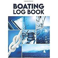 Boating Log Book: Sailing Log Book / Marine Log Book / Sailing Journal / Ship Logbook / Vessel Log Book / Captians Log…