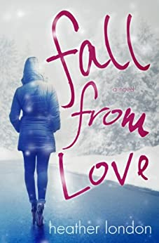 Fall From Love by [London, Heather]