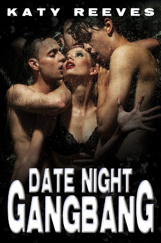 Date Night Gangbang One On One Date Turns Gang Bang