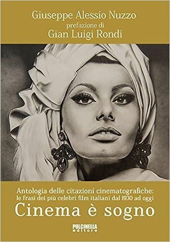 Cinema E Sogno Antologia Delle Citazioni Cinematografiche Le