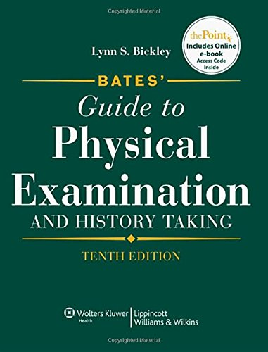 - Bates' Guide to Physical Examination and History Taking, 10th Edition