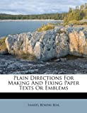 Plain Directions for Making and Fixing Paper Texts or Emblems, Samuel Benoni Beal, 1286262992