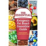 Ketogenic Diet: The Essential Ketogenic Fat Bombs Smoothie Guide: Blend Your Way to Quick Weight Loss (Fat Bombs Recipes, Low Carb Smoothies)