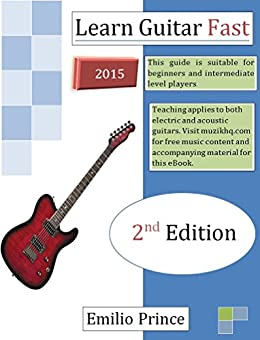 How To Learn Guitar Faster : learn guitar fast electric acoustic kindle edition by emilio prince arts photography ~ Vivirlamusica.com Haus und Dekorationen