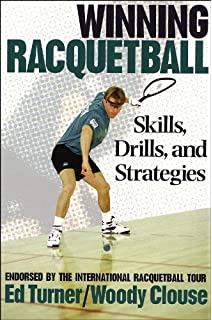 Winning Racquetball: Skills, Drills, and Strategies