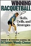 Winning Raquetball: Skills, Drills and Strategies