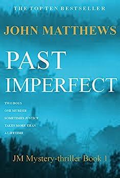 Past Imperfect (JM Mystery-Thriller Series Book 1) by [Matthews, John]