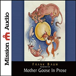 Mother Goose in Prose Audiobook