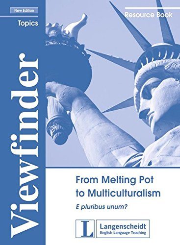 From Melting Pot To Multiculturalism  E Pluribus Unum . Resource Book  Viewfinder Topics   New Edition