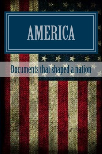 Read Online America: Documents that shaped a nation Text fb2 ebook