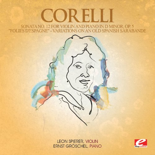 Corelli Violin - Corelli: Sonata No. 12 for Violin and Piano in D Minor, Op. 5