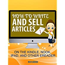 How to Write and Sell Articles on The Kindle, Nook, iPad And Other E-readers (English Edition)