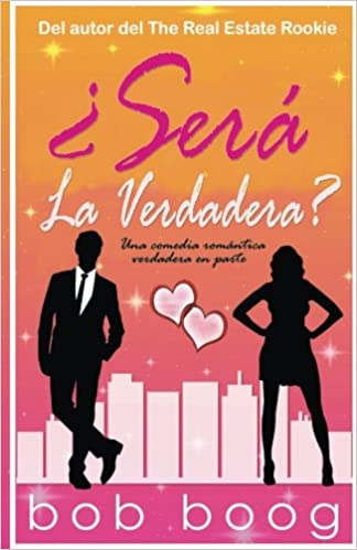 Sera La Verdadera: Una comedia romantica verdadera en parte: Amazon.es: Bob Boog: Libros