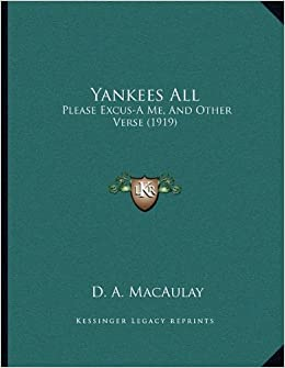 Yankees All: Please Excus-A Me, and Other Verse (1919)