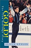 img - for Gold! The Todd Eldredge Story by Alicia Styles (2001-03-26) book / textbook / text book