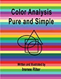 Color Analysis Pure and Simple, Irenee Riter, 1502707012